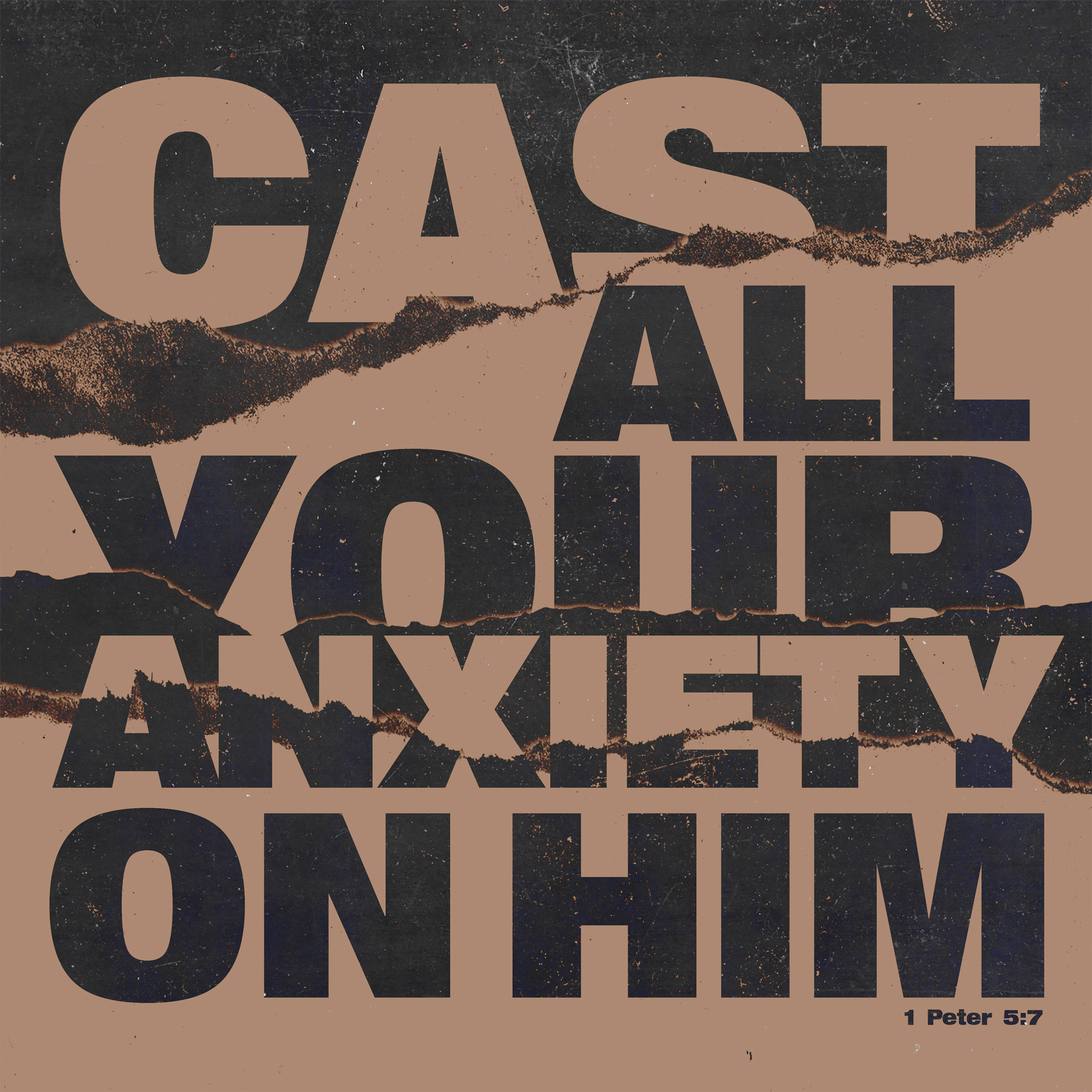 Cast all your anxiety on Him  - 1 Peter 5:7 - Sunday Social