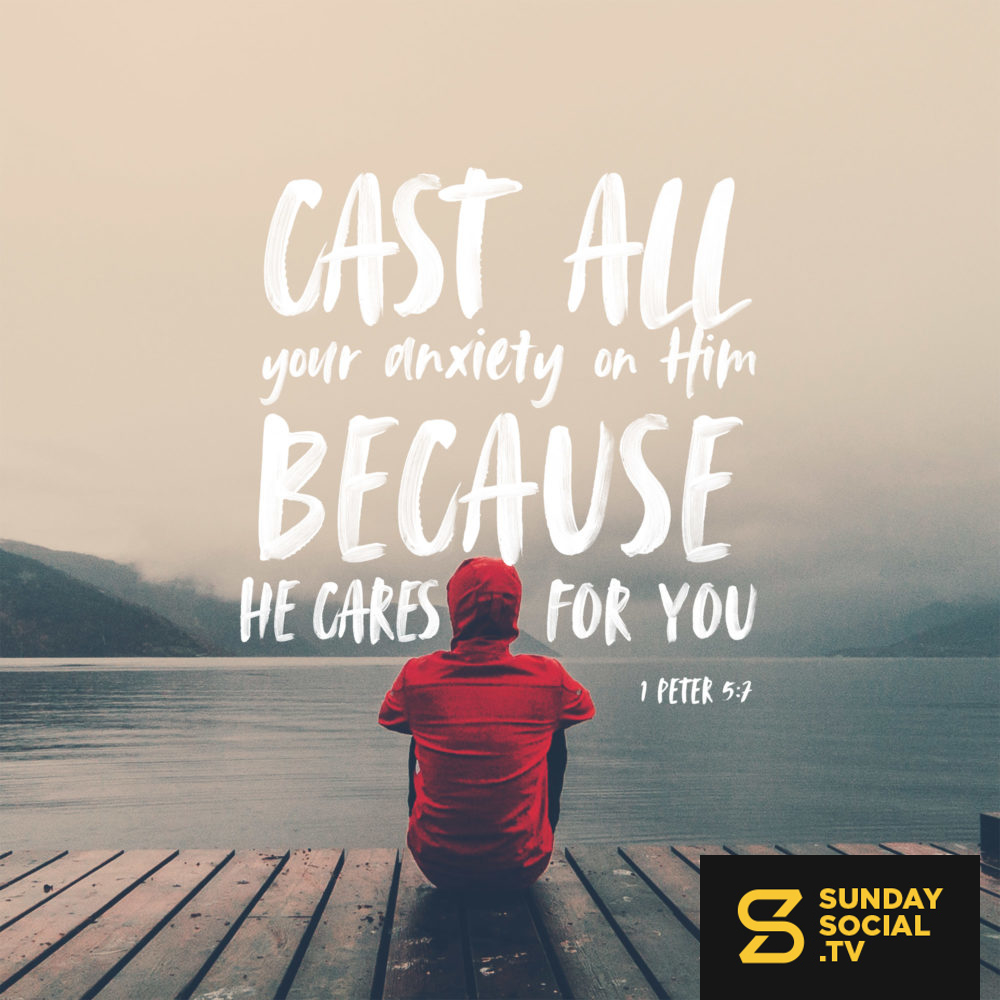 Cast all your anxiety on him because he cares for you  - 1